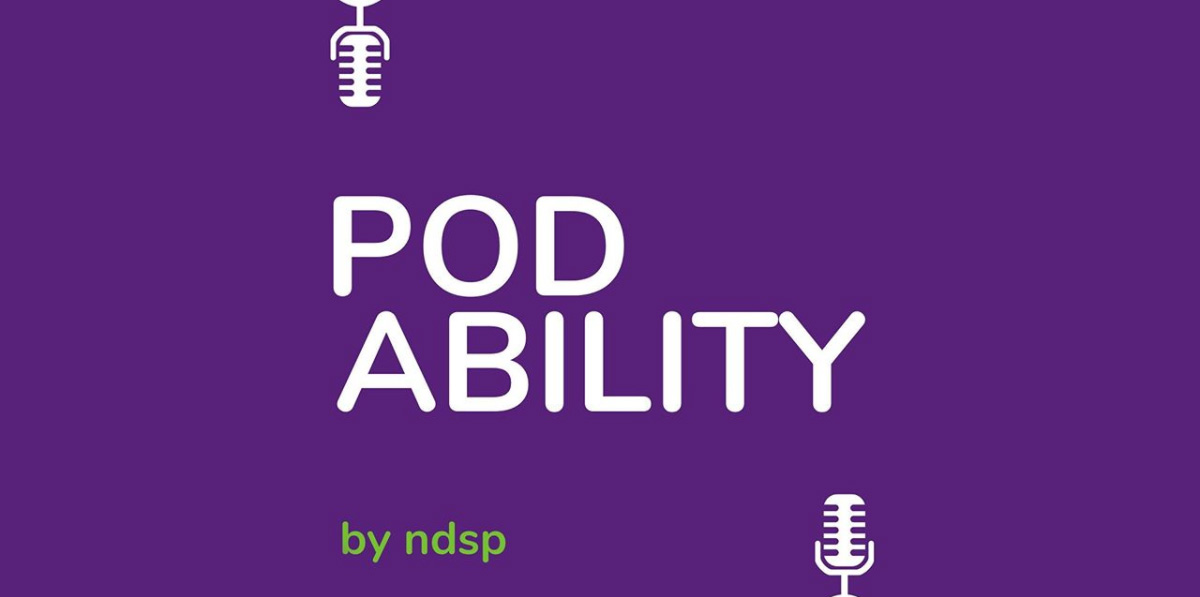 Pod Ability Podcast by NDSP