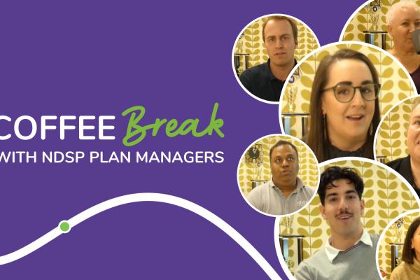 Coffee Break with NDSP Plan Managers: Fun