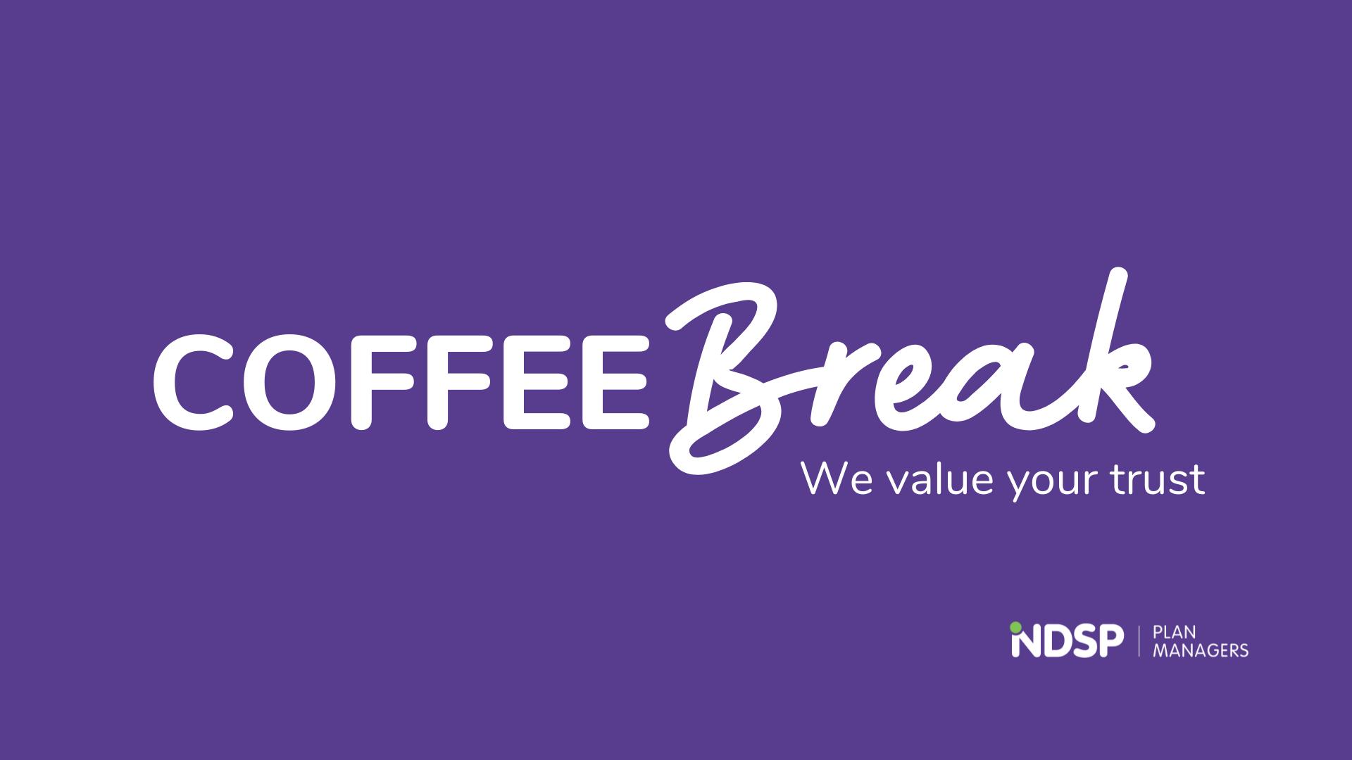 coffee break we value trust ndsp plan managers
